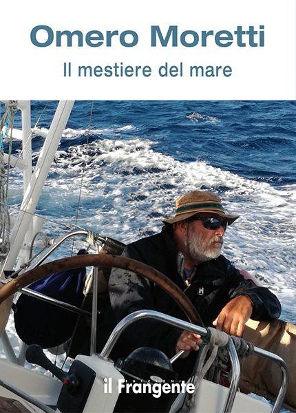 IL MESTIERE DEL MARE di Omero Moretti
